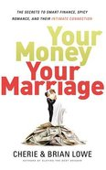 Your Money, Your Marriage: The Secrets to Smart Finance, Spicy Romance, and Their Intimate Connection (Unabridged, 5 Cds) CD