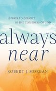 Always Near: 10 Ways to Delight in the Closeness of God (Unabridged, 3 Cds) CD