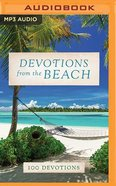 Devotions From the Beach: 100 Devotions (Unabridged, Mp3) CD