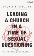 Leading a Church in a Time of Sexual Questioning: Grace-Filled Wisdom For Day-To-Day Ministry (Unabridged, 8 Cds) CD