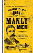 Mansfield's Book of Manly Men: An Utterly Invigorating Guide to Being Your Most Masculine Self (Unabridged, 5 Cds) CD