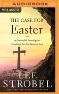 The Case For Easter: A Journalist Investigates Evidence For the Resurrection (Unabridged, Mp3) CD