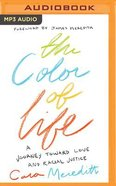 The Color of Life: A Journey Toward Love and Racial Justice (Unabridged, Mp3) CD