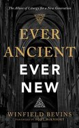 Ever Ancient, Ever New: The Allure of Liturgy For a New Generation (Unabridged, 5 Cds) CD