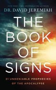 The Book of Signs: 31 Undeniable Prophecies of the Apocalypse (Unabridged, 13 Cds)