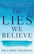 The Lies We Believe: Renew Your Mind and Transform Your Life (Unabridged, 7 Cds)