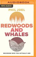 Redwoods and Whales: Becoming Who You Actually Are (Unabridged, Mp3) CD
