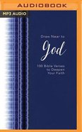 Draw Near to God: 100 Bible Verses to Deepen Your Faith (Unabridged, Mp3) CD