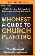 The Honest Guide to Church Planting: What No One Ever Tells You About Planting and Leading a New Church (Unabridged, Mp3) CD