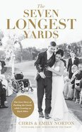 The Seven Longest Yards: Our Love Story of Pushing the Limits While Leaning on Each Other (Unabridged, 7 Cds) CD