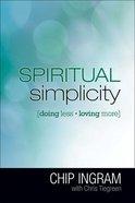 Spiritual Simplicity: Doing Less, Loving More Paperback
