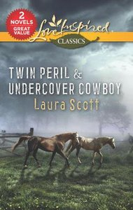 Twin Peril & Undercover Cowboy (2 Books in 1) (Love Inspired Suspense Series)