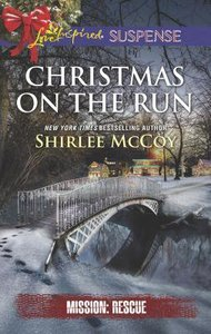 Christmas on the Run (Mission: Rescue) (Love Inspired Suspense Series)