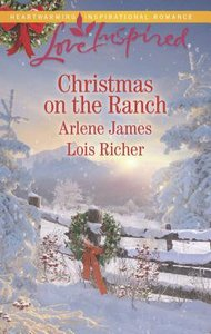 Christmas on the Ranch: The Ranchers Christmas Baby / Christmas Eve Cowboy (2 Books in 1) (Love Inspired Series)