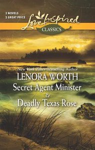Secret Agent Minister and Deadly Texas Rose (2 Books in 1) (Love Inspired Series Classic)