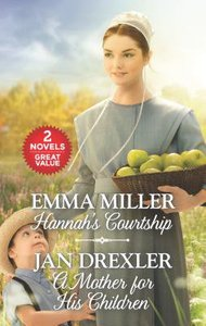 Hannahs Courtship and a Mother For His Children (2 Books in 1) (Love Inspired Series)