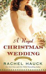 A Royal Christmas Wedding (The Royal Wedding Series)