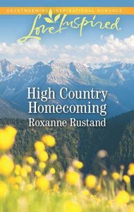 High Country Homecoming (Rocky Mountain Ranch) (Love Inspired Series)