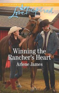 Winning the Ranchers Heart (Three Brothers Ranch) (Love Inspired Series)