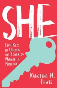 She: Five Keys to Unlock the Power of Women in Ministry