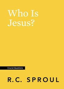 Who is Jesus? (#01 in Crucial Questions Series)