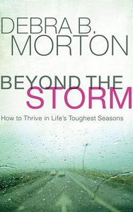 Beyond the Storm: How to Thrive in Lifes Toughest Seasons (Unabridged, 5 Cds)