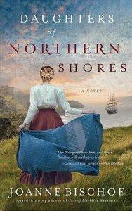 Daughters of Northern Shores (Unabridged, 6 CDS) (#02 in Blackbird Mountain Audio Series)