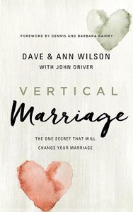 Vertical Marriage: The One Secret That Will Change Your Marriage (Unabridged, 6 Cds)