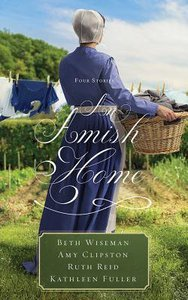 An Amish Home: Four Stories: A Cup Half Full; Home Sweet Home; Building Faith; a Flicker of Hope (Unabridged, 9 Cds)