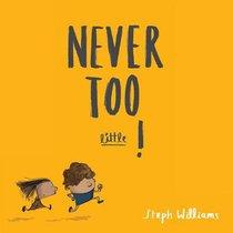 Never Too Little! (Little Me, Big God Series)