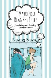 I Married a Blanket Thief: Surviving and Thriving in Married Life