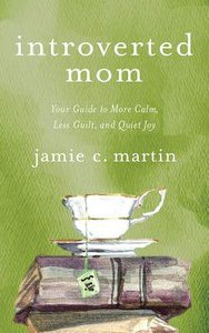 Introverted Mom: Your Guide to More Calm, Less Guilt, and Quiet Joy (Unabridged, 5 Cds)