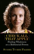 Check All That Apply: Finding Wholeness as a Multiracial Person Paperback