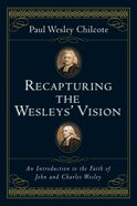 Recapturing the Wesleys' Vision Paperback