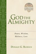 God the Almighty (#03 in Christian Foundations Series) Paperback