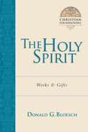 The Holy Spirit (#05 in Christian Foundations Series) Paperback