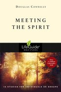Meeting the Spirit (Lifeguide Bible Study Series) Paperback