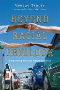 Beyond Racial Gridlock Paperback