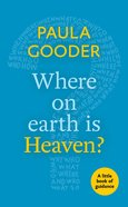 Where on Earth is Heaven? (Little Book Of Guidance Series) Paperback