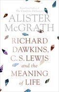 Dawkins, C.S. Lewis and the Meaning of Life