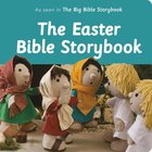 The Easter Bible Storybook (Bible Friends Series) Board Book