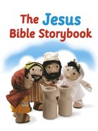 The Jesus Bible Storybook (Bible Friends Series) Board Book