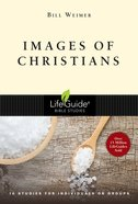 Images of Christians (Lifeguide Bible Study Series) Paperback
