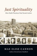 Just Spirituality: How Faith Practices Fuel Social Action Paperback