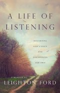 A Life of Listening: Discerning God's Voice and Discovering Our Own Hardback