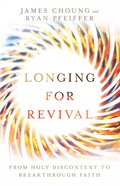Longing For Revival: From Holy Discontent to Breakthrough Faith Paperback