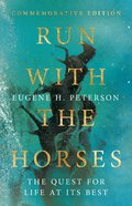 Run With the Horses: The Quest For Life At Its Best Hardback