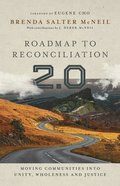 Roadmap to Reconciliation 2.0: Moving Communities Into Unity, Wholeness and Justice Hardback