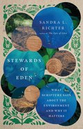 Stewards of Eden: What Scripture Says About the Environment and Why It Matters Paperback