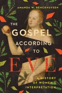 The Gospel According to Eve: A History of Women's Interpretation Paperback